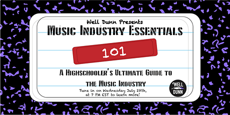 Well Dunn's High Schooler's Ultimate Guide to Working in the Music Industry tickets