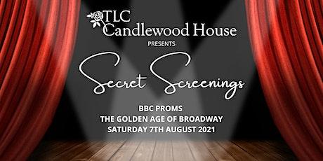 Secret Screenings - BBC Proms The Golden Age of Broadway tickets
