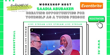 Saadia Abubaker Creating opportunities for yourself as a young person tickets