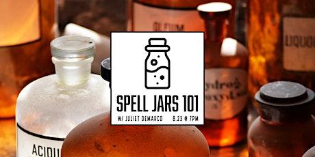 Spell Jars 101 tickets