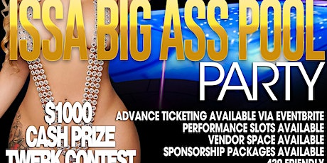 ISSA BIG ASS POOL PARTY tickets