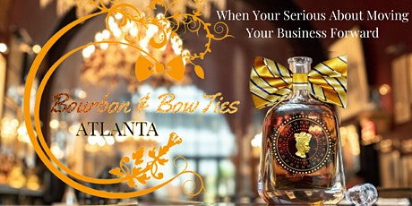 Bourbon & BowTies  Ultimate Business Networking Event tickets