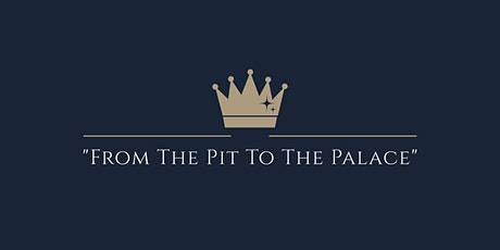 """""""From The Pit To The Palace"""" Leadership and Entrepreneur Conference. tickets"""