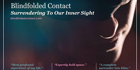 Blindfolded Contact: Surrendering to Our Inner Sight (8/28/21) tickets