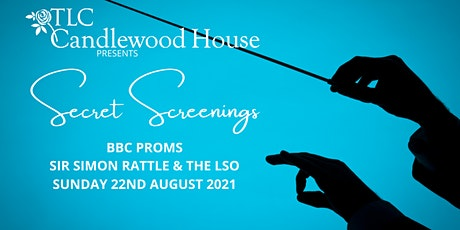 Secret Screenings - BBC Proms Sir Simon Rattle & LSO tickets
