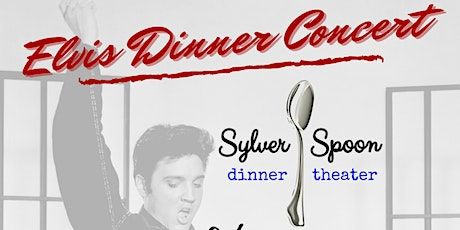 Elvis Dinner Concert and Live Band at Sylver Spoon tickets