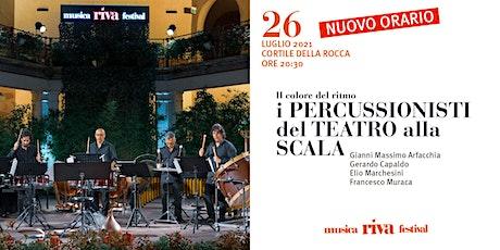 musicaRivafestival - I PERCUSSIONISTI DEL TEATRO ALLA SCALA biglietti