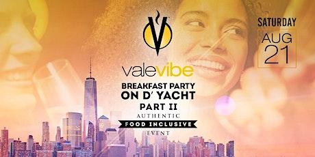 ValeVibe Breakfast Party On D Yacht Food Inclusive Breakfast Party II tickets