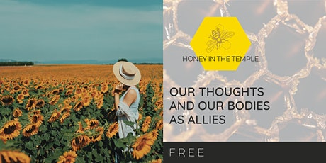 Our Thoughts and Our Bodies As Allies tickets