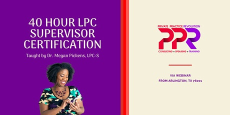 LPC Supervisor - 40 Hour Certification Course tickets