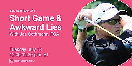 Let's Golf! Short Game & Awkward Lies tickets