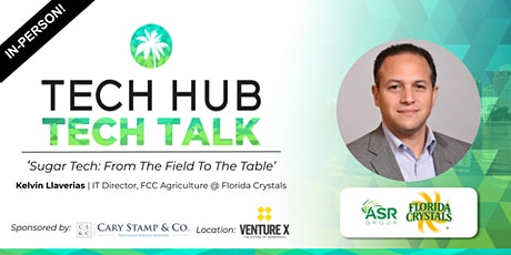 TECH TALK   Sugar Tech: From The Field To The Table (In-Person) tickets