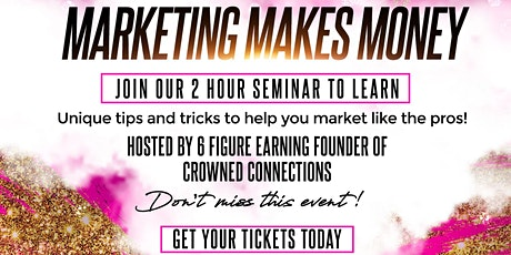 Marketing Makes Money Seminar Tickets