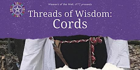 Threads of Wisdom: Cords tickets