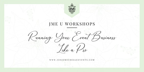 JME U Workshops - Taking Your Event Business to the Next Level tickets