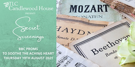 Secret Screenings - BBC Proms To Soothe the Aching Heart tickets