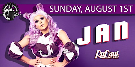 RuPaul's JAN SPORT @ Oilcan Harry's -  10:30PM - August 1st  One night only tickets