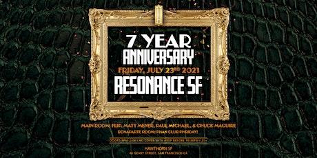 7 Year Anniversary: Resonance SF tickets