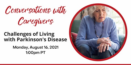 Conversations with Caregivers: Living with Parkinson's Disease tickets
