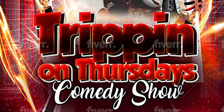 Trippin' on Thursdays Comedy Show tickets