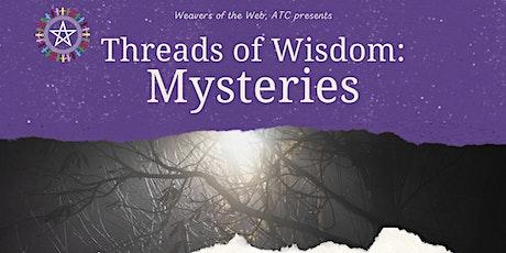 Threads of Wisdom: Mysteries tickets