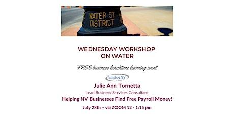 2021 WSDBA July Workshop on Water  - Free Payroll Money? tickets