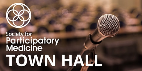Society for Participatory Medicine Town Hall - July 29th, 2021 tickets