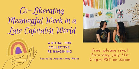 Co-Liberating Meaningful Work in a Late Capitalist World tickets