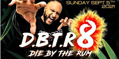 Die By The Rum 8 tickets