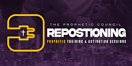 The Tower of Prayer Prophetic Council - The Repositioning tickets