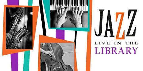 Jazz  it up! Jazz  music live in the library - Adult event tickets