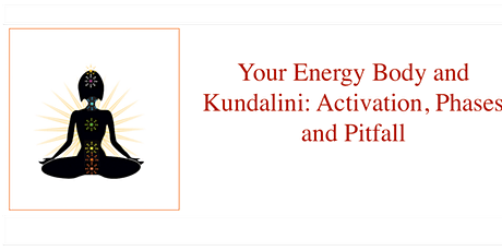 Energy Body and Kundalini Activation: Phases, Pitfalls and Integration tickets