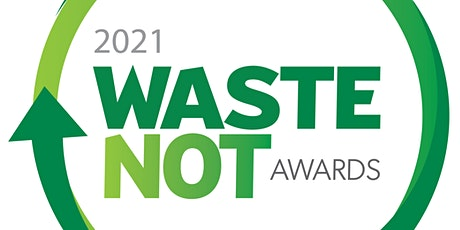 2021 Waste NoT Awards Ceremony tickets