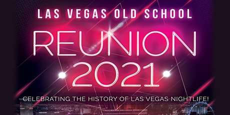 Las Vegas Old School Reunion 2021 tickets