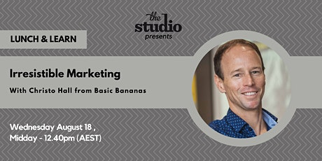 Virtual Lunch & Learn - Irresistible Marketing - with Basic Bananas tickets