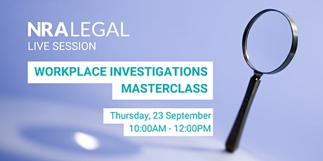 Workplace Investigations Masterclass (Online) tickets
