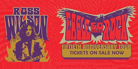 Ross Wilson & The Peaceniks – Eagle Rock 50th Anniversary Tour tickets