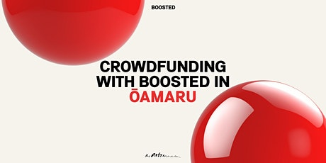 Crowdfunding with Boosted in Ōamaru tickets