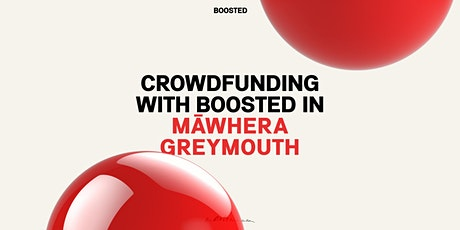 Crowdfunding with Boosted in Māwhera Greymouth tickets