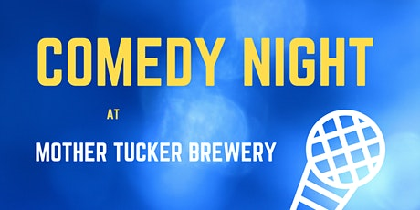Comedy Night at Mother Tucker Brewery - Thornton tickets
