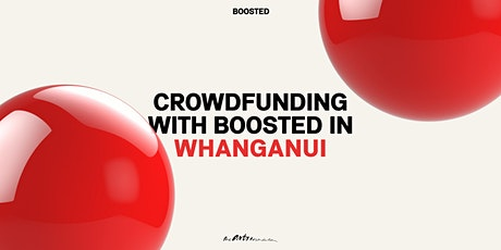 Crowdfunding with Boosted in Whanganui tickets