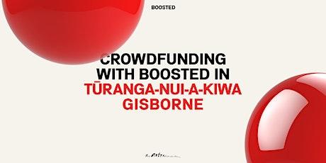 Crowdfunding with Boosted in Tūranga-nui-a-Kiwa Gisborne tickets