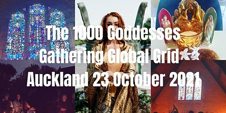 1000 Goddesses Gathering Ceremony Auckland | 23rd October 2021 10am - 4pm tickets