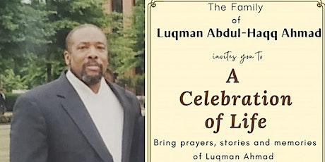 A  Celebration of Life: Luqman Abdul-Haqq Ahmad tickets