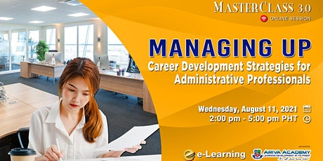 Managing Up: Career Development Strategies for Admin Professionals tickets