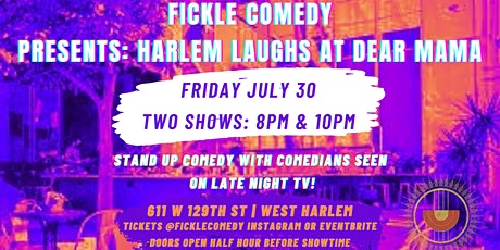 Harlem Laughs at Dear Mama NYC: Presented by Fickle Comedy - TWO SHOWS! tickets