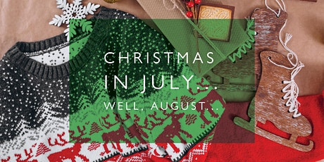 It's Christmas in July... well, August... tickets