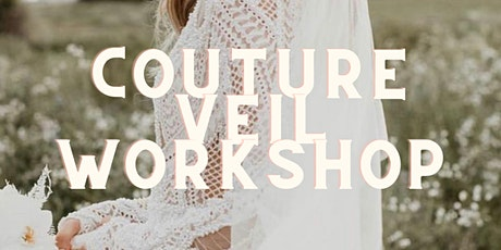Couture Veil Workshop tickets