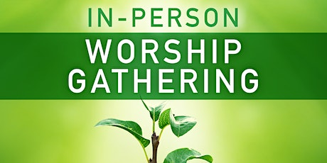 NBCC San Jose Campus  In-Person Worship Gathering: July 25, 2021 tickets