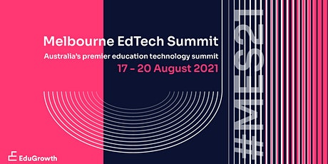 Melbourne EdTech Summit 2021 tickets